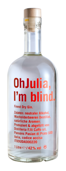 Oh Julia, I'm blind. - Finest Dry Gin - 42% Vol.