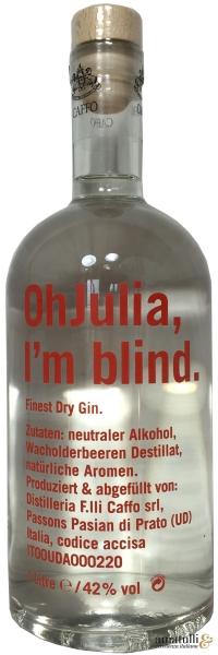 Oh Julia, I'm blind. - Finest Dry Gin - 42% Vol.